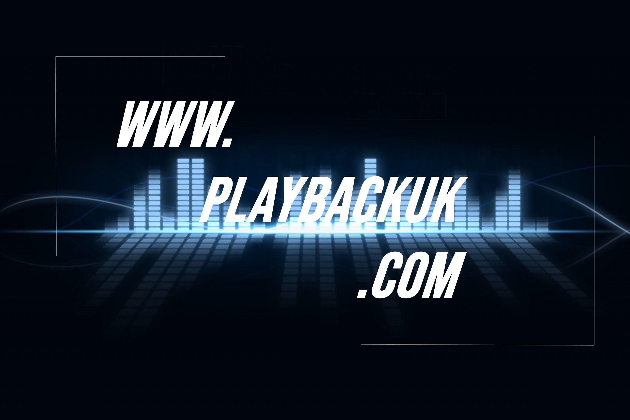 PLAYBACKUK.COM LIVE!!